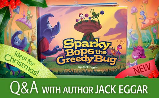 Sparky Bops the Greedy Bug